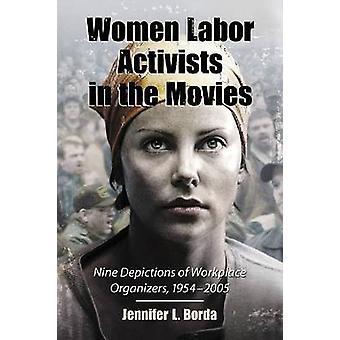 Kvinder Labor aktivister i film - ni skildringer af arbejdspladsen Org