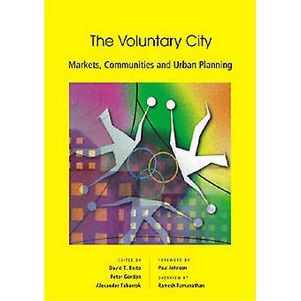 De vrijwillige stad - markten - Gemeenschappen en de ruimtelijke ordening door David
