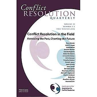 Konfliktlösung in der Feld-2004: Beurteilung der Vergangenheit, entwerfen die Zukunft (J-B MQ Einzelheft Mediation...