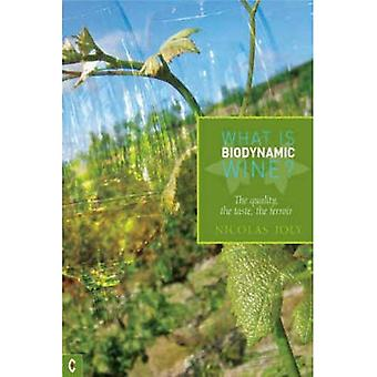 What Is Biodynamic Wine?: The Quality, the Taste, the Terroir