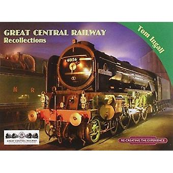 Great Central Railway Recollections by Tom Ingall - 9781857943641 Book