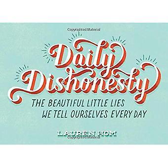 Tägliche Unehrlichkeit: Die schöne kleine Lügen sagen wir uns jeden Tag