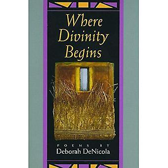 Där gudomlighet börjar: dikter