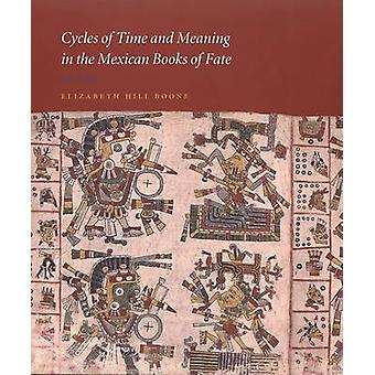 Cycles of Time and Meaning in the Mexican Books of Fate by Elizabeth