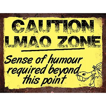 Vintage Metal Wall Sign - Caution lmao zone