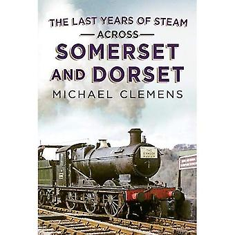 Last Years of Steam Across� Somerset And Dorset
