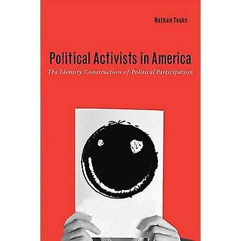 Activistas políticos en Estados Unidos el modelo de construcción de identidad de participación política por Teske y Nathan