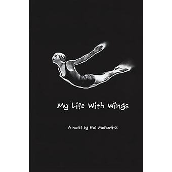 My Life with Wings by Marcovitz & Hal