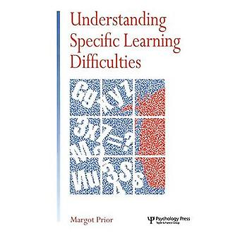 Understanding Specific Learning Difficulties by Prior & Margot
