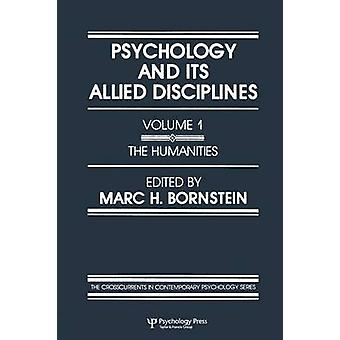 Psychology and Its Allied Disciplines  Volume 1 Psychology and the Humanities by Bornstein & M. H.