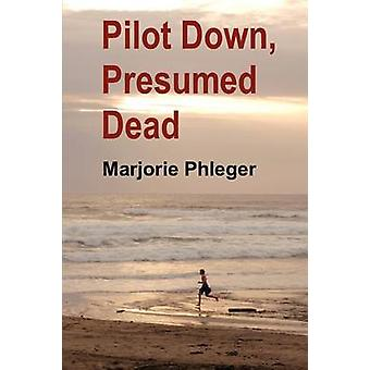 Pilot Down Presumed Dead  Special Illustrated Edition by Phleger & Marjorie