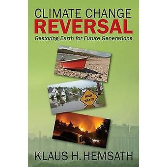 Klima Skift tilbageførsel genoprette jorden for fremtidig Generation af Hemsath & Klaus H.