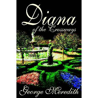 Diana of the Crossways by George Meredith Fiction Classics by Meredith & George