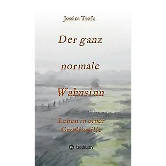 Der ganz normale Wahnsinn door Trefz & Jessica