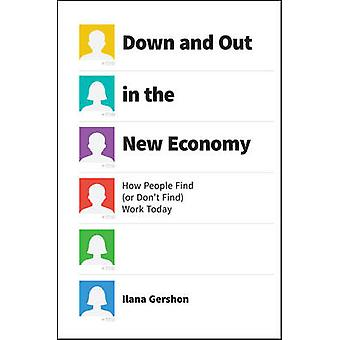 Down and Out in the New Economy - How People Find (or Don't Find) Work