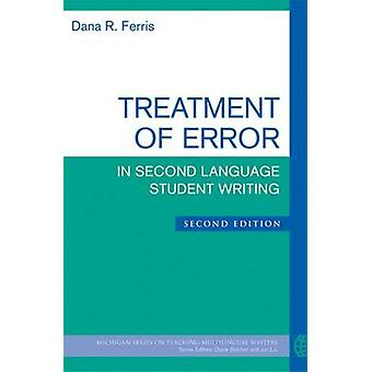 Treatment of Error in Second Language Student Writing (2nd edition) b