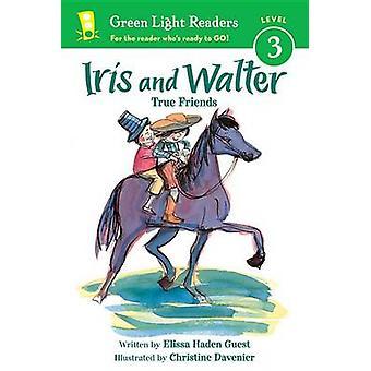 Iris and Walter - True Friends by Elissa Haden Guest - Christine Daven
