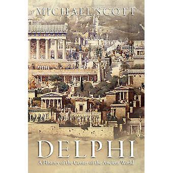 دلفي--تاريخ من مركز العالم القديم بمايكل سكوت