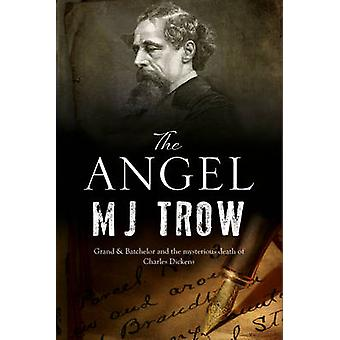 The Angel - A Charles Dickens Mystery by M. J. Trow - 9780727895592 Bo