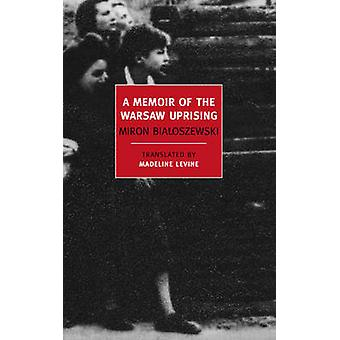 A Memoir of the Warsaw Uprising (Main) by Madeline Levine - Miron Bia