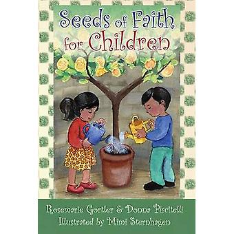 Seeds of Faith for Children by Rosemarie Gortler - Donna Piscitelli -