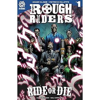 ROUGH RIDERS VOL. 3 TPB - Ride or Die by Adam Glass - 9781935002482 Bo