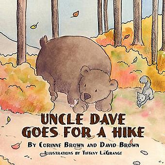 Uncle Dave Goes for a Hike by Corinne Brown - David Brown - Tiffany L