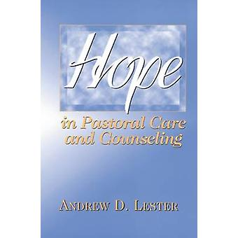 Hope in Pastoral Care and Counseling by Andrew D. Lester - 9780664255