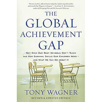 Globala prestation klyftan - varför även våra bästa skolorna inte lär den