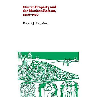 Church Property and the Mexican Reform, 1856-1910