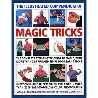 The Illustrated Compendium of Magic Tricks - The Complete Step-by-step