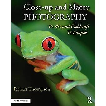 Closeup and Macro Photography by Robert Thompson