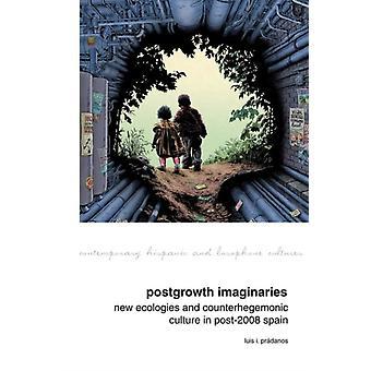 Postgrowth Imaginaries by Luis I. Prdanos Luis I. Prdanos