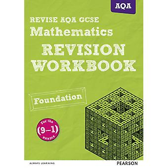 REVISE AQA GCSE 91 Mathematics Foundation Revision Workbo by Harry Smith