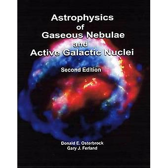 Astrophysicies of Gaseous Nebulae and Active Galactic Nuclei par Donald E Osterbrock