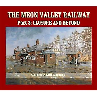 De Meon Valley Railway Part 3 sluiting en verder door Kevin Robertson