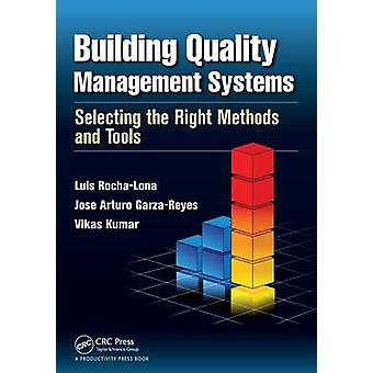 Building Quality Management Systems door Luis RochaLonaVikas Kumar