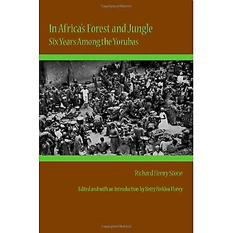 In Africa's Forest and Jungle: Six Years Among the Yorubas (Religion & American Culture) (Religion and American Culture)