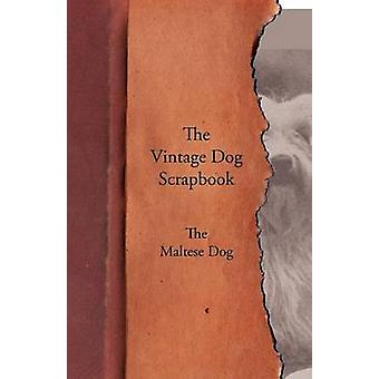 The Vintage Dog Scrapbook  The Maltese by Various