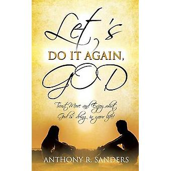LETS DO IT AGAIN GOD by SANDERS & ANTHONY R.