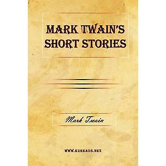 Mark Twains Short Stories by Twain & Mark