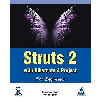 Struts 2 with Hibernate 4 Project for Beginners by Shah & Sharanam