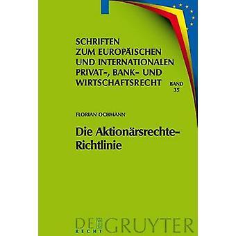 Die AktionarsrechteRichtlinie Auswirkungen auf das Deutsche und Europaische recht door Ochmann & Florian