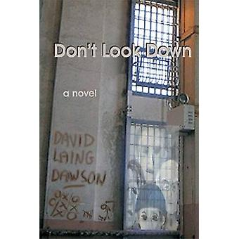 Dont Look Down by Dawson & David Laing