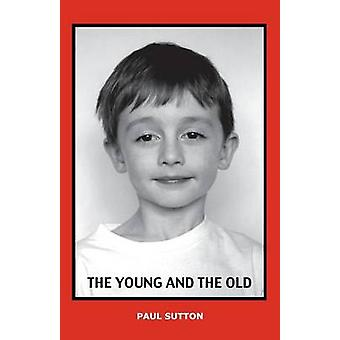 The Young and the Old by Sutton & Paul