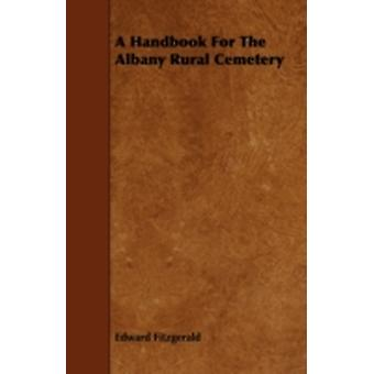 A Handbook for the Albany Rural Cemetery by Fitzgerald & Edward