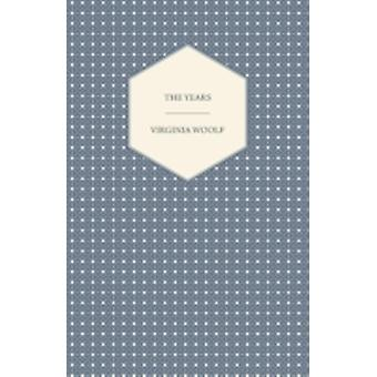 The Years  Including a Short Biography of the Author by Woolf & Virginia