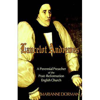 Lancelot Andrewes Monivuotinen saarnaaja PostReformation Englanti kirkko Dorman & Marianne