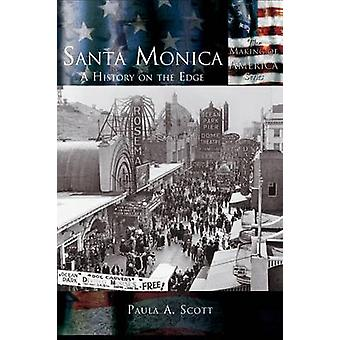 Santa Monica A History on the Edge by Scott & Paula A.