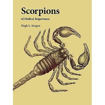 Scorpions of Medical Importance by Keegan & Hugh L.